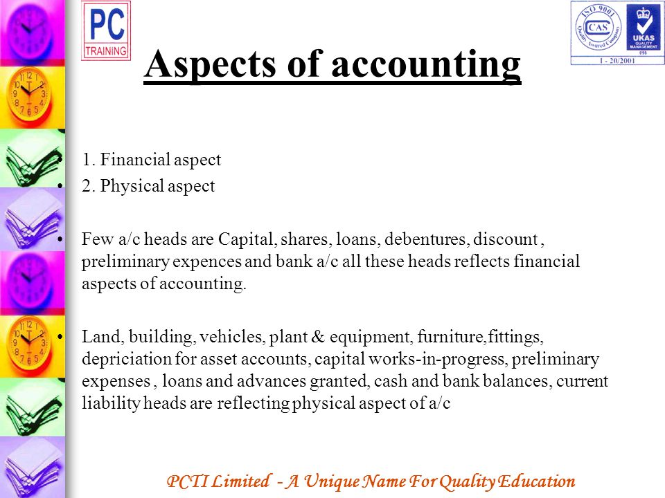 Aspects of accounting 1. Financial aspect 2. Physical aspect
