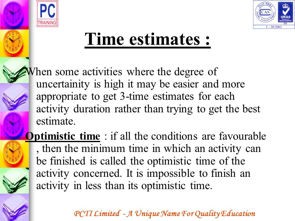 Time estimates :