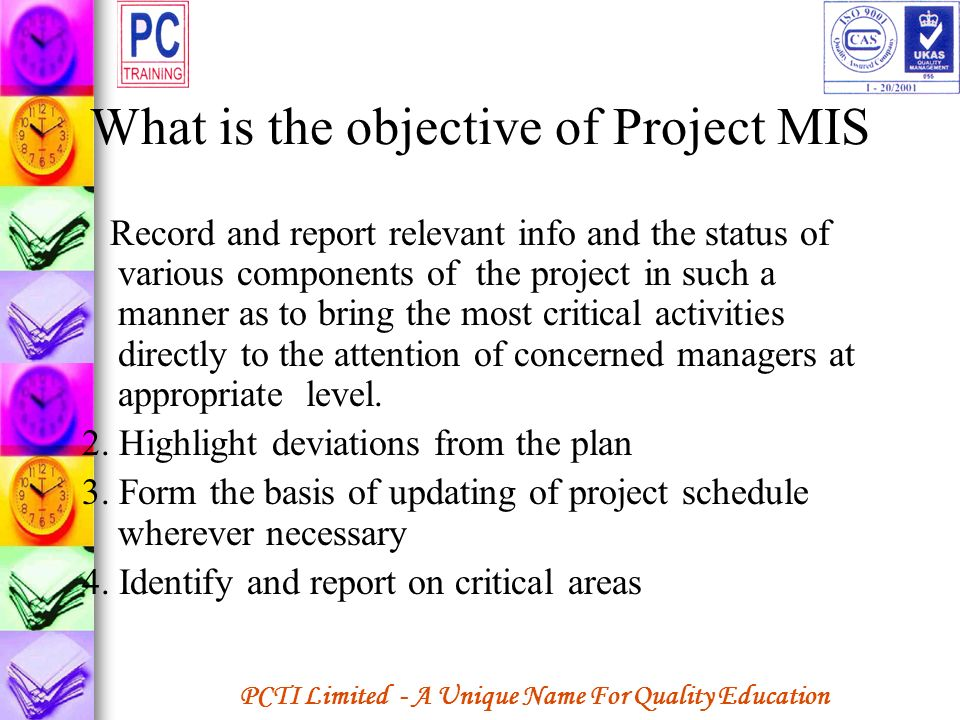 What is the objective of Project MIS