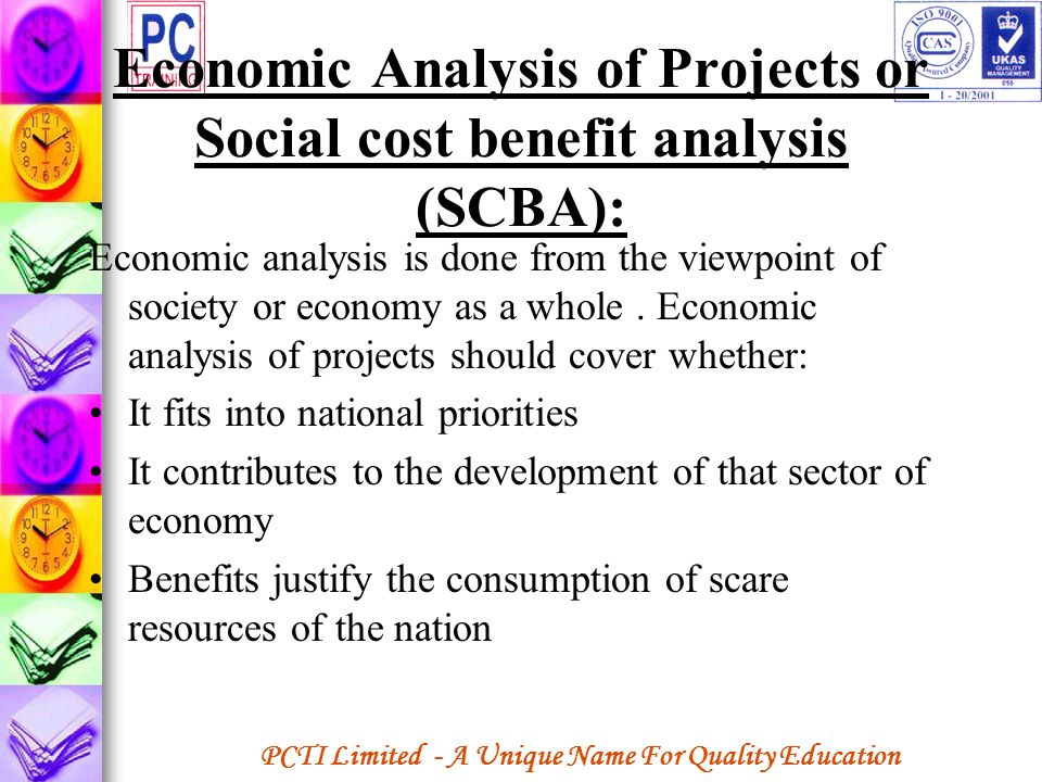 Economic Analysis of Projects or Social cost benefit analysis (SCBA):