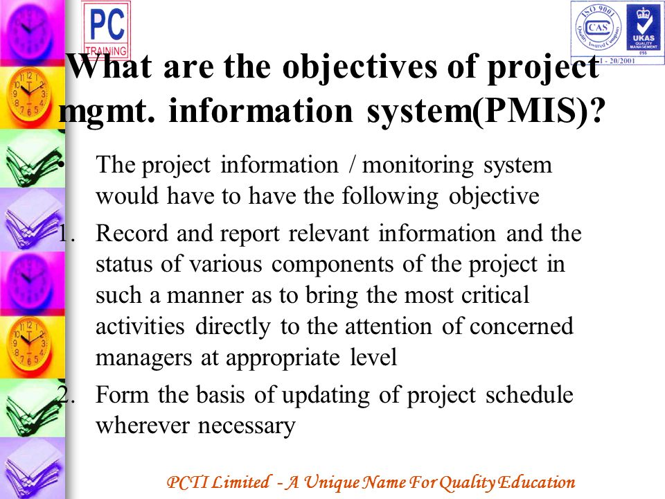 What are the objectives of project mgmt. information system(PMIS)