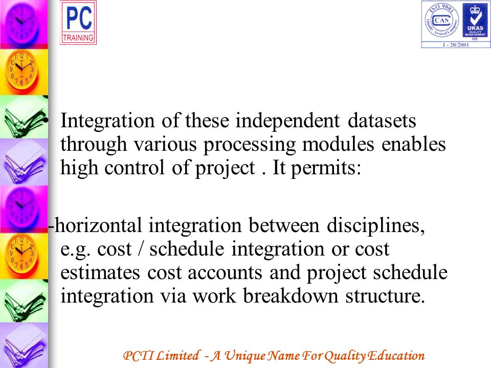 Integration of these independent datasets through various processing modules enables high control of project . It permits: