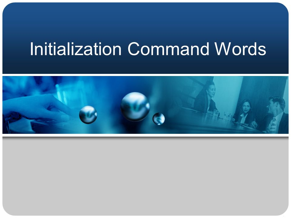 Initialization Command Words