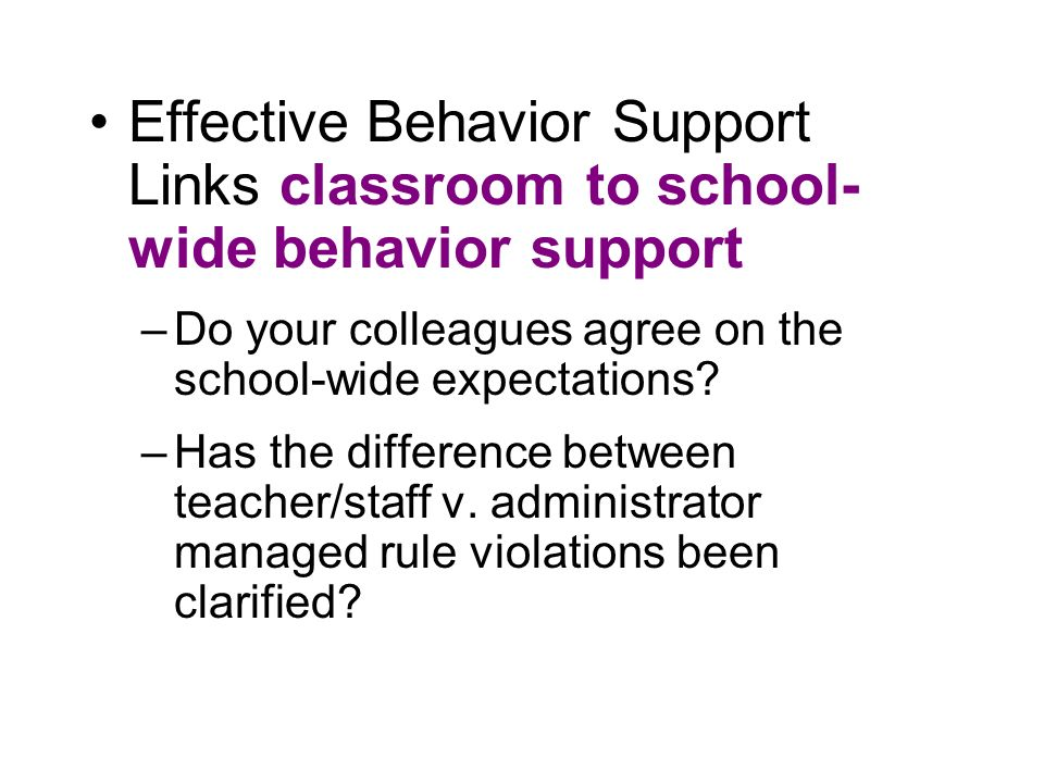 Effective Behavior Support Links classroom to school-wide behavior support