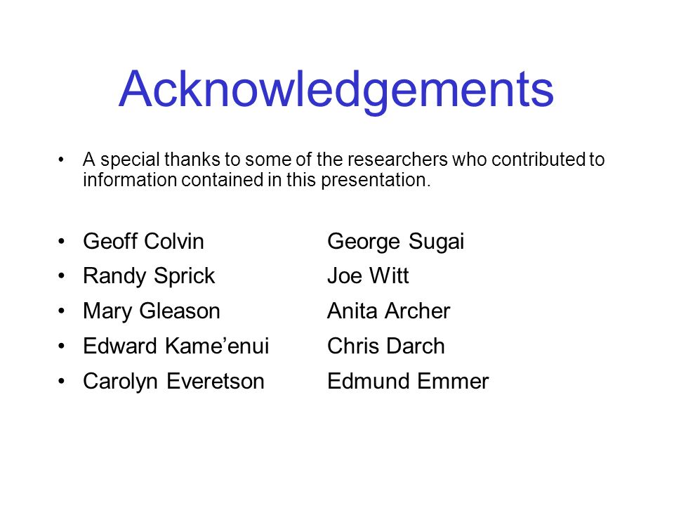 Acknowledgements Geoff Colvin George Sugai Randy Sprick Joe Witt