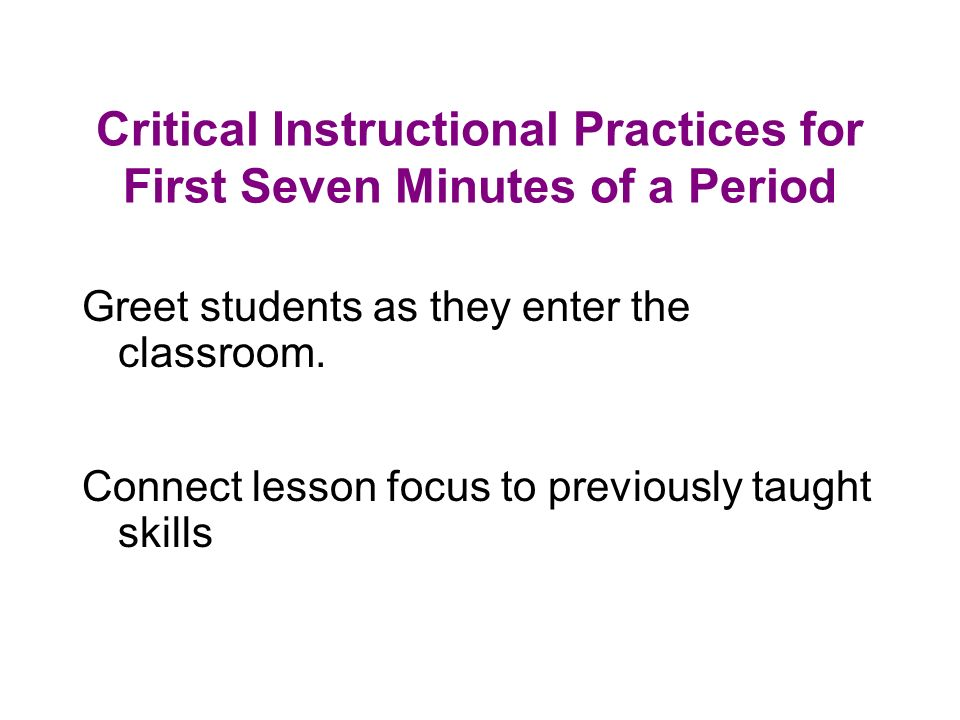 Critical Instructional Practices for First Seven Minutes of a Period