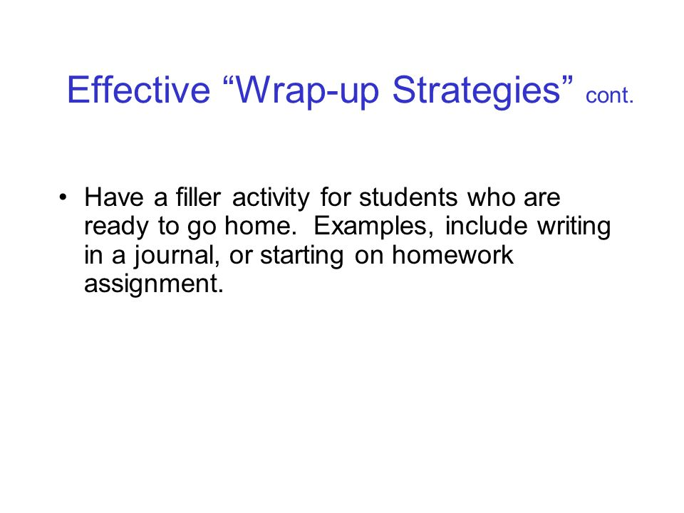 Effective Wrap-up Strategies cont.