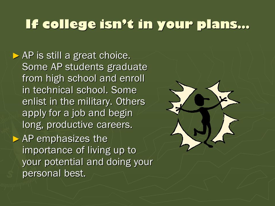 If college isn't in your plans…