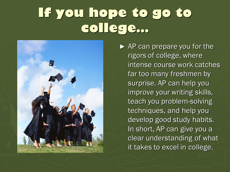 If you hope to go to college…