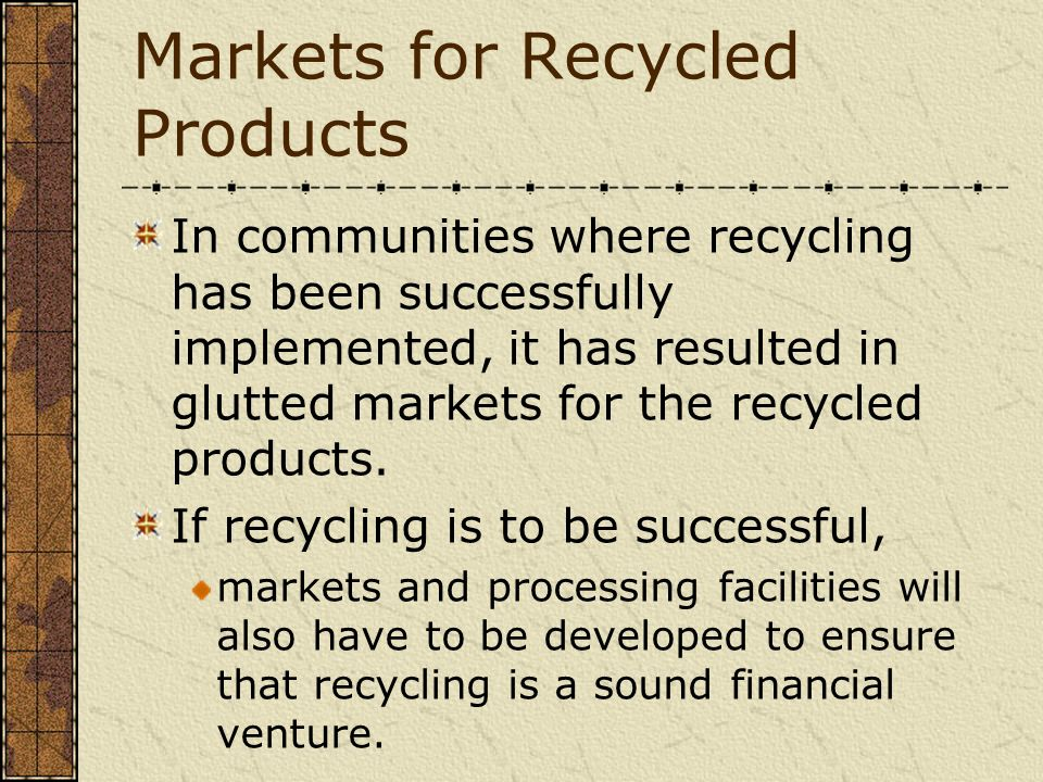 Markets for Recycled Products