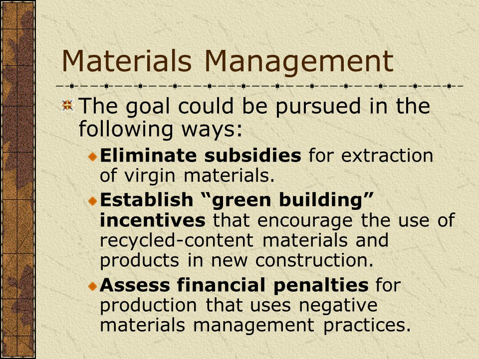 Materials Management The goal could be pursued in the following ways: