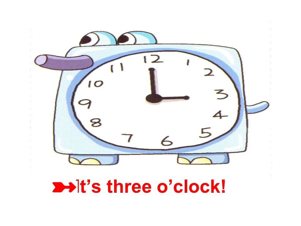 It's three o'clock!