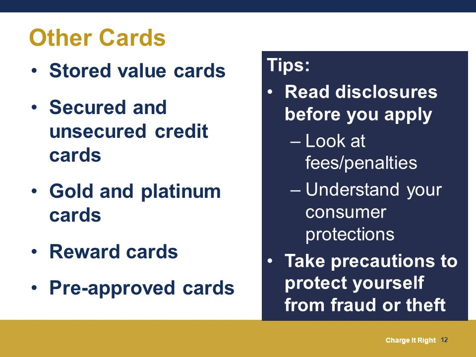 Other Cards Stored value cards Secured and unsecured credit cards