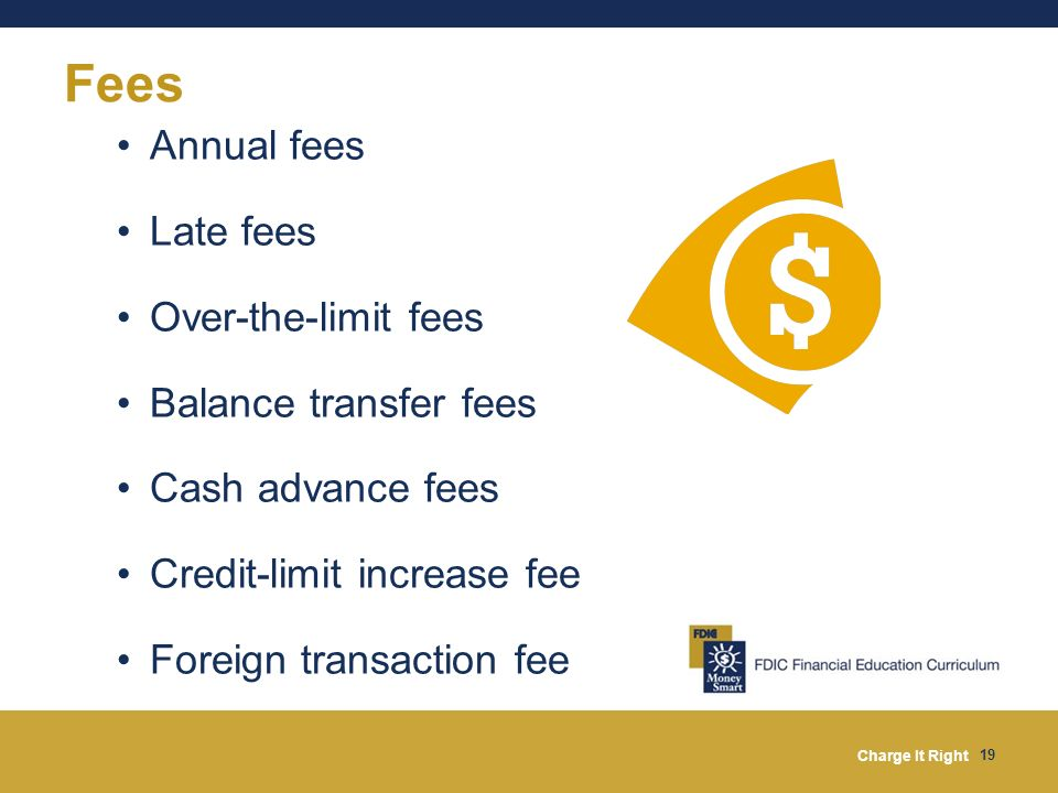 Fees Annual fees Late fees Over-the-limit fees Balance transfer fees