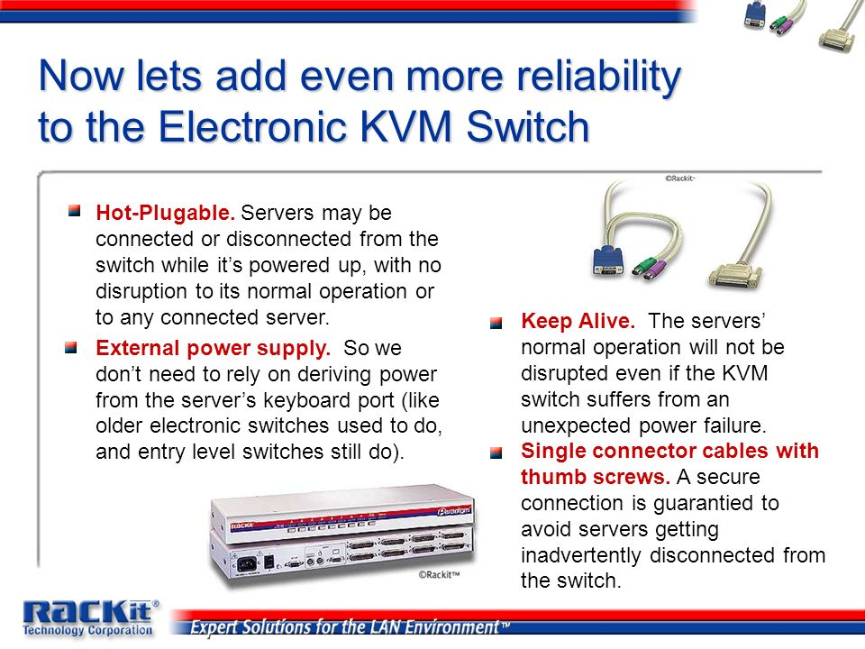 Now lets add even more reliability to the Electronic KVM Switch