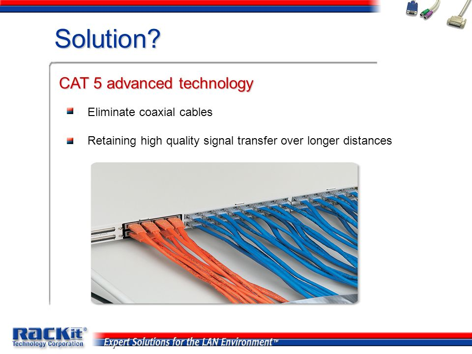 CAT 5 advanced technology
