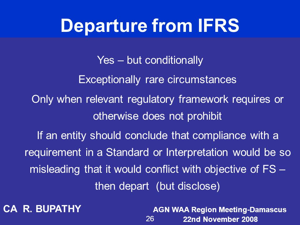 Departure from IFRS Yes – but conditionally