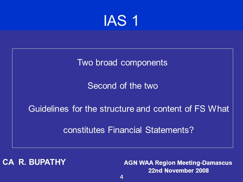 IAS 1 Two broad components Second of the two