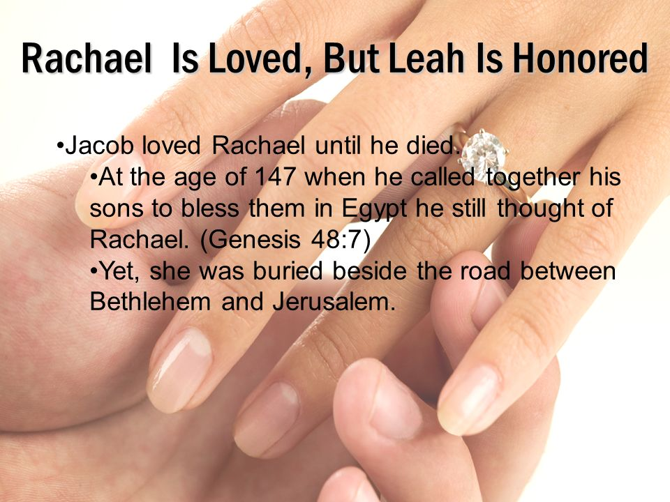 Rachael Is Loved, But Leah Is Honored