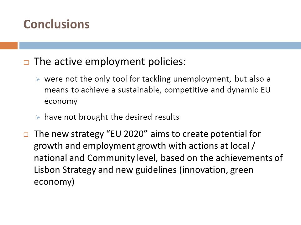 Conclusions The active employment policies: