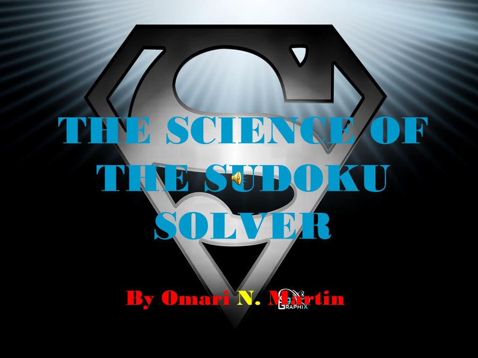 THE SCIENCE OF THE SUDOKU SOLVER - ppt download