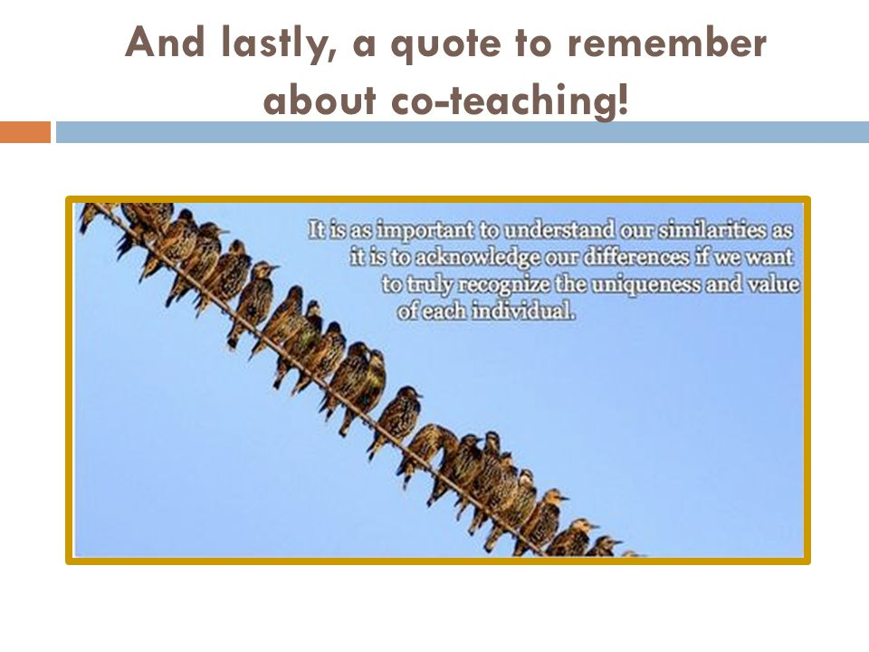 And lastly, a quote to remember about co-teaching!