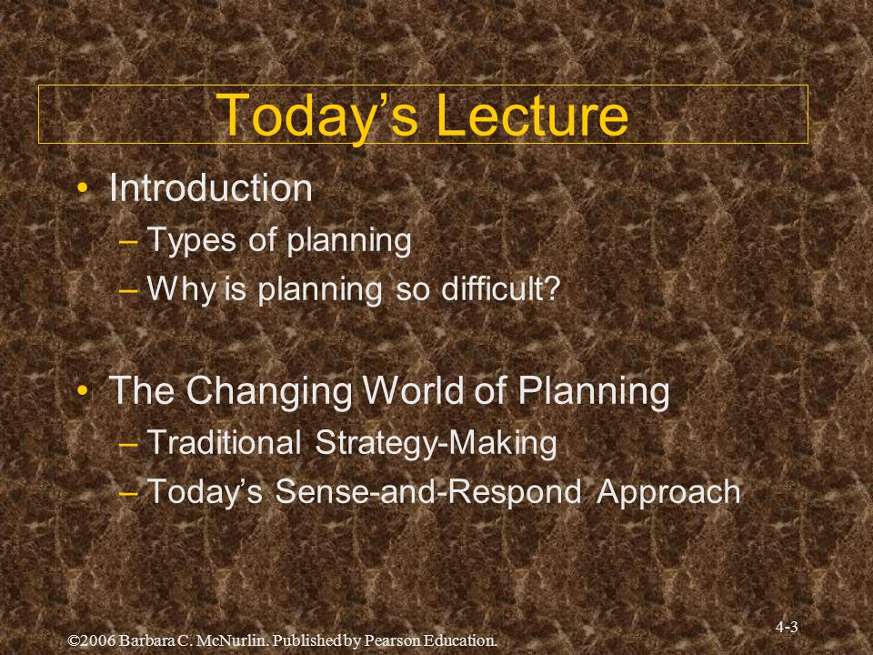 Today's Lecture Introduction The Changing World of Planning