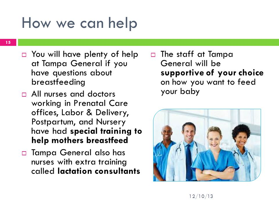 How we can help You will have plenty of help at Tampa General if you have questions about breastfeeding.