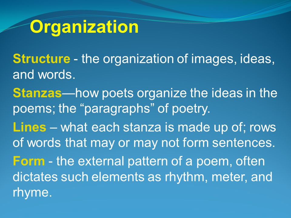 Organization Structure - the organization of images, ideas, and words.
