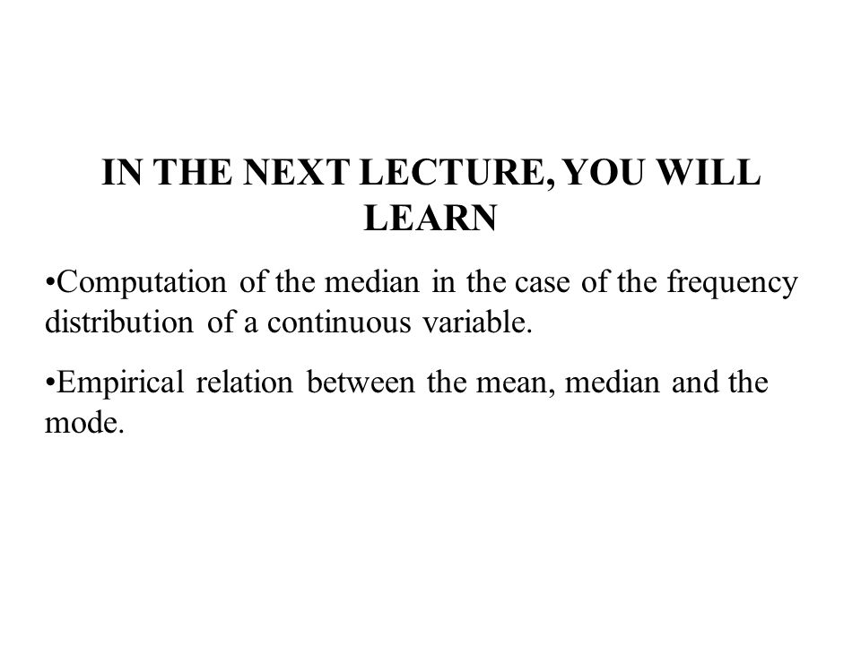 IN THE NEXT LECTURE, YOU WILL LEARN