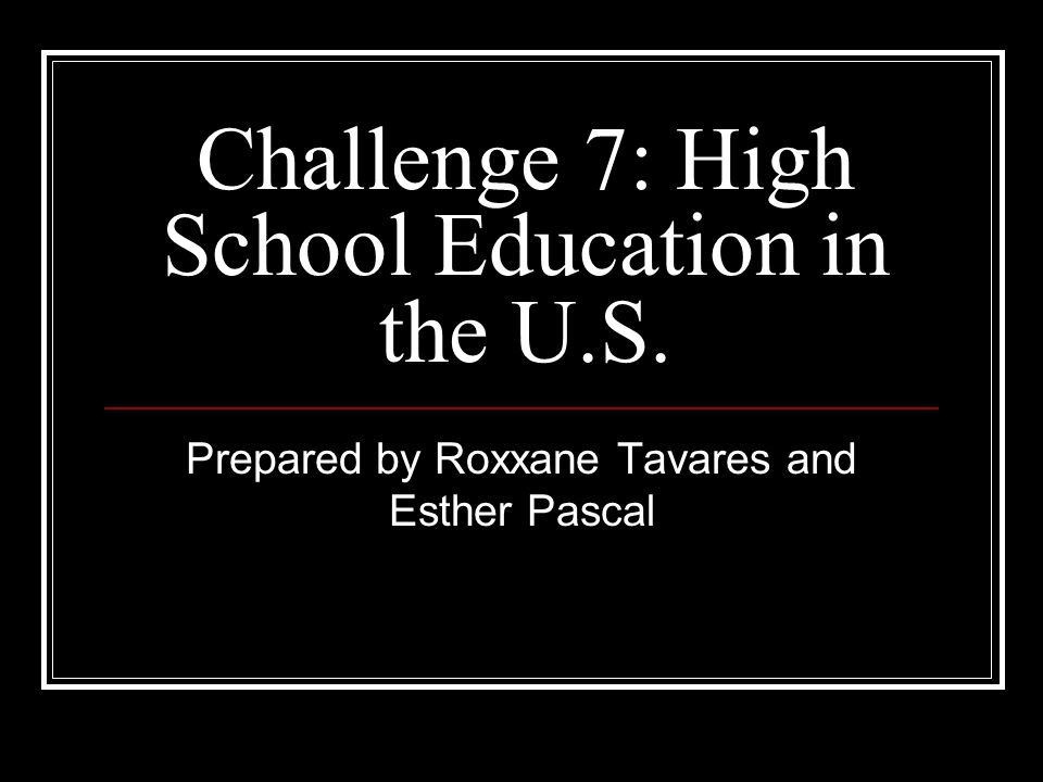 Challenge 7: High School Education in the U.S.