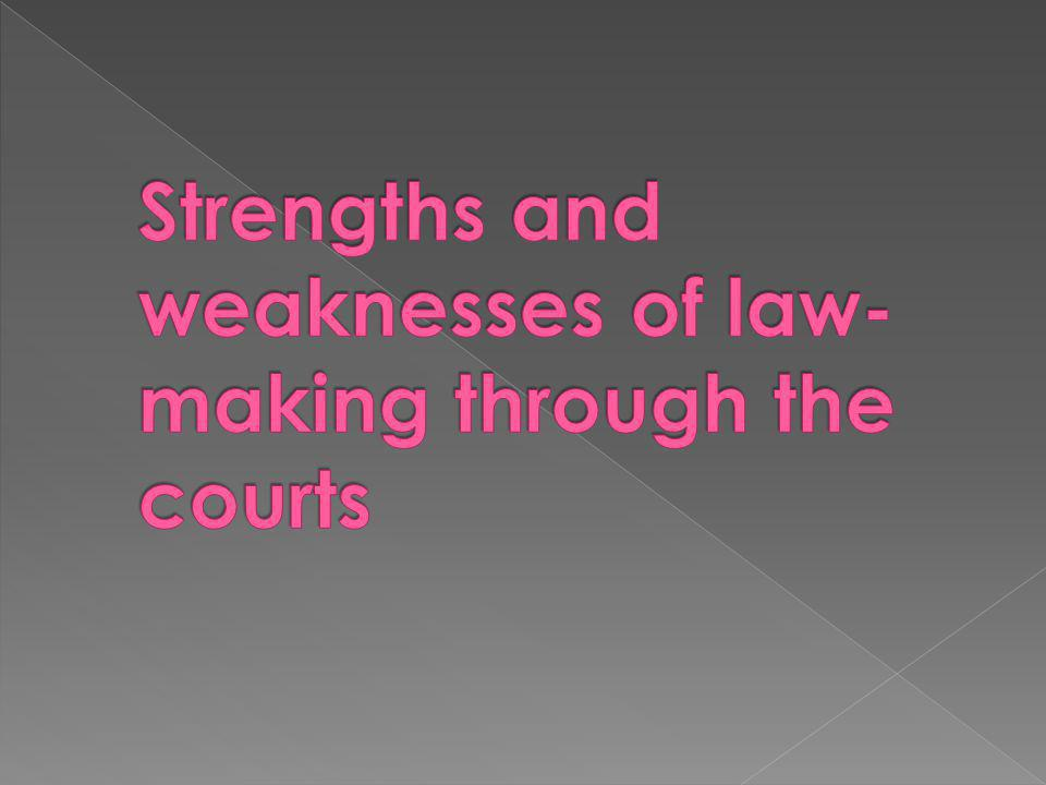 Strengths and weaknesses of law-making through the courts