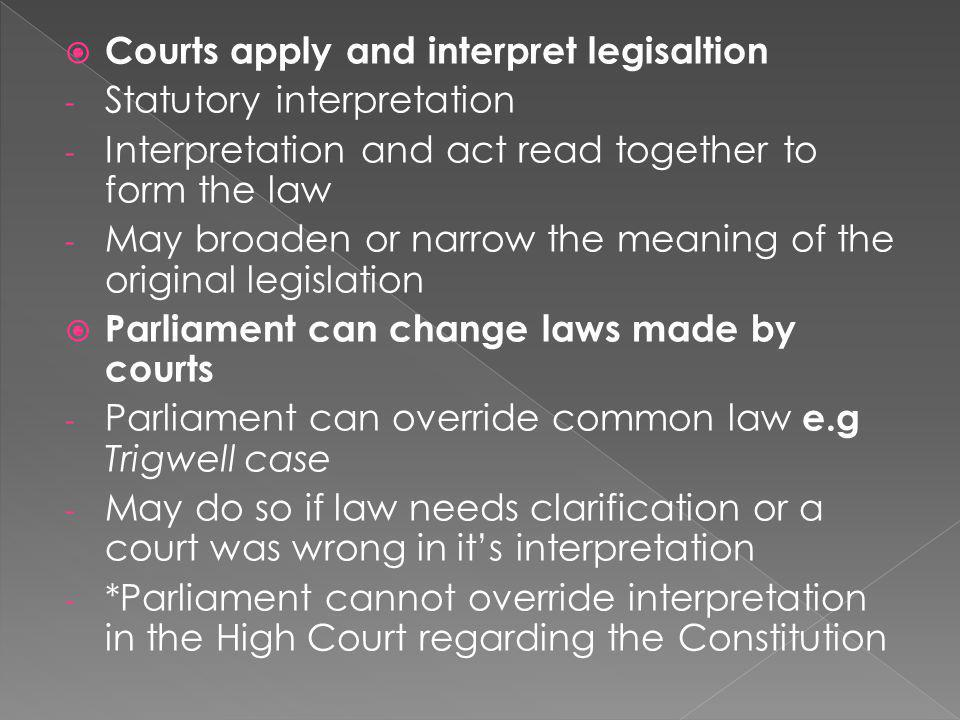 Courts apply and interpret legisaltion