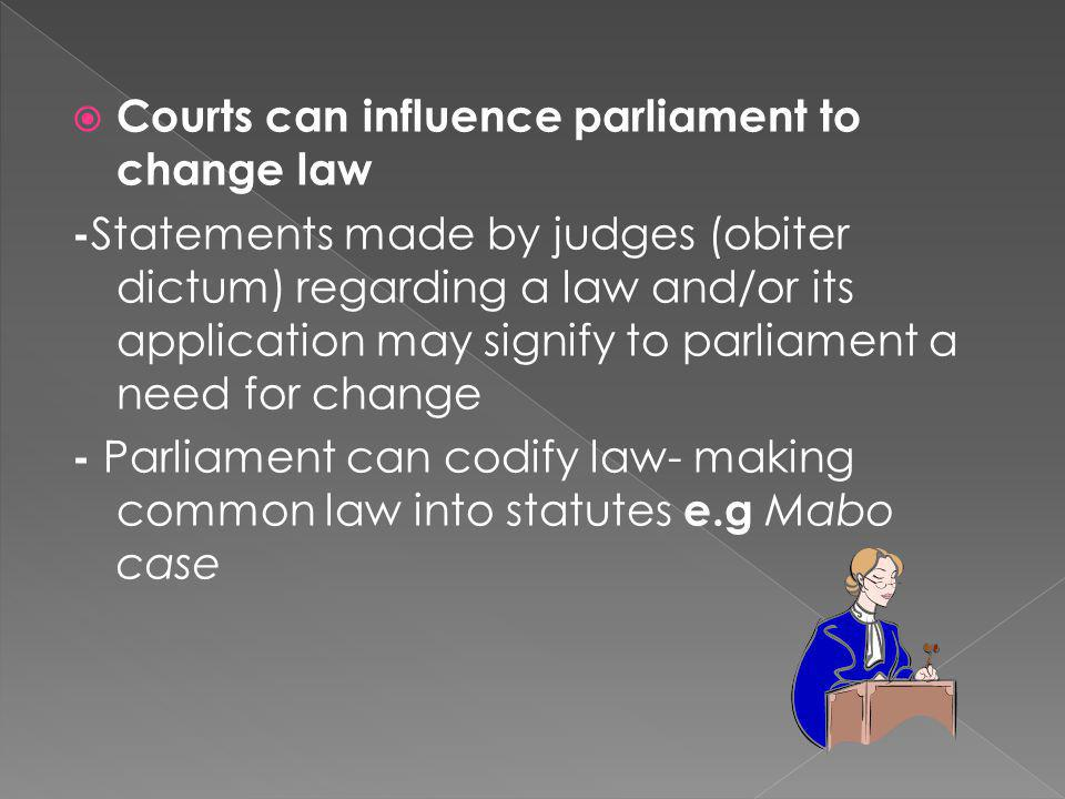 Courts can influence parliament to change law