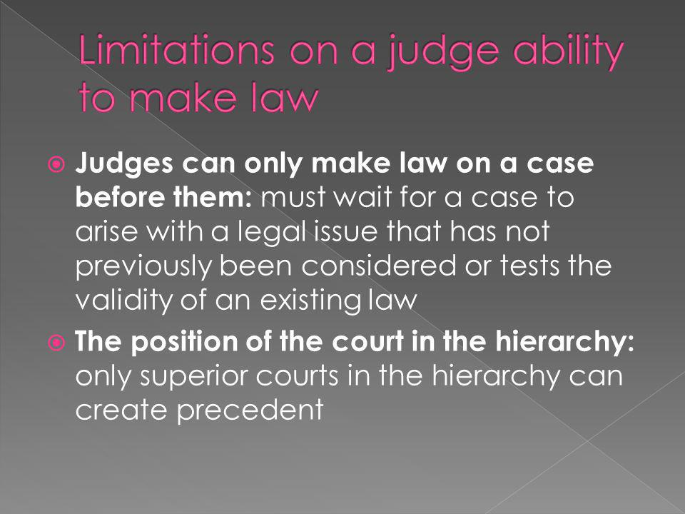 Limitations on a judge ability to make law