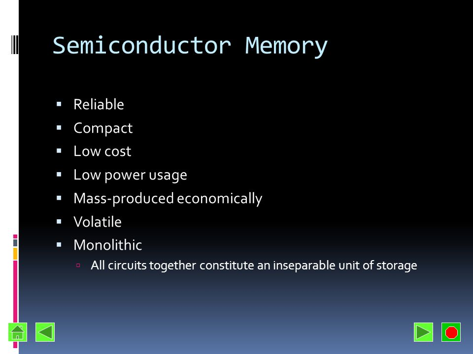 Semiconductor Memory Reliable Compact Low cost Low power usage