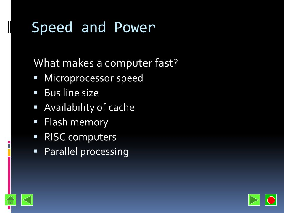 Speed and Power What makes a computer fast Microprocessor speed