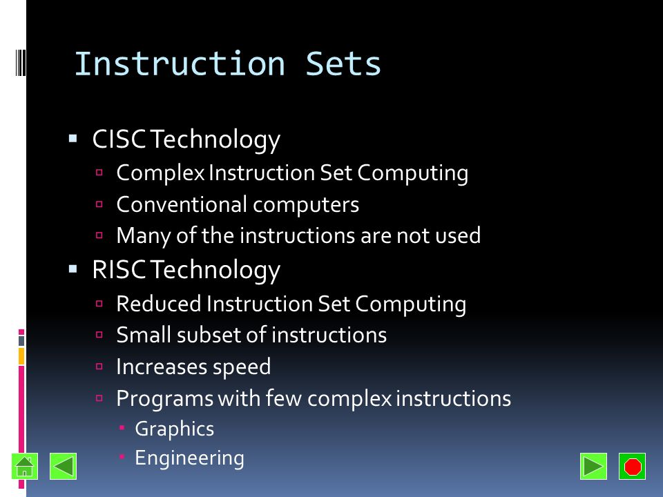Instruction Sets CISC Technology RISC Technology