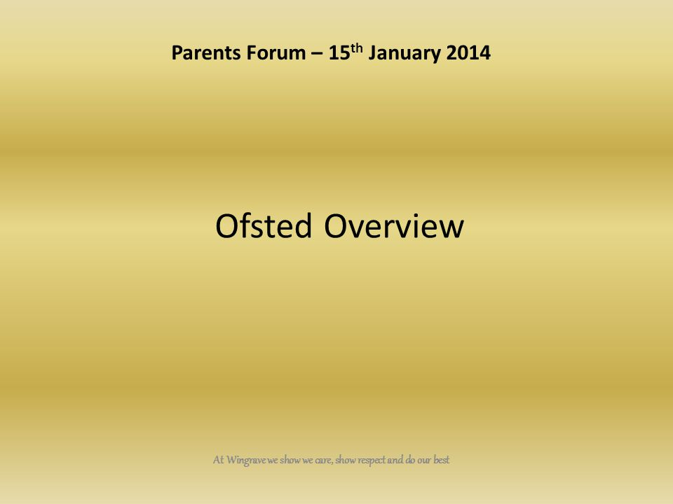 Ofsted Overview Parents Forum – 15th January 2014