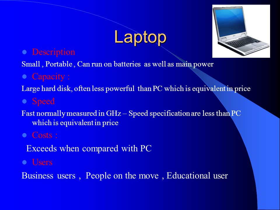 Laptop Description Capacity : Speed Costs :