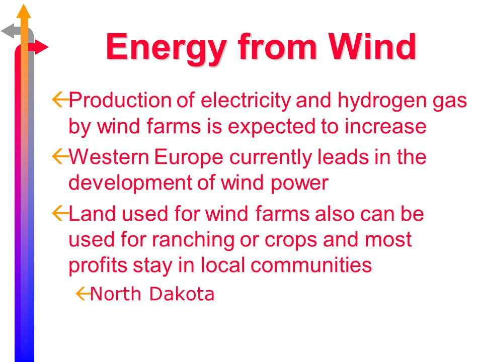 Energy from Wind Production of electricity and hydrogen gas by wind farms is expected to increase.