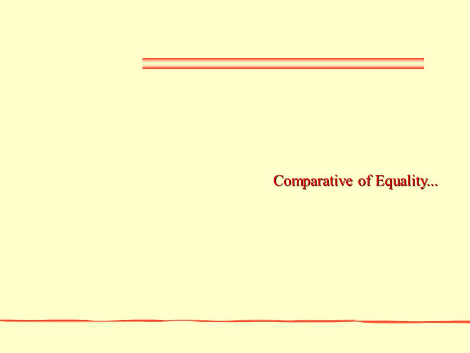 Comparative of Equality...