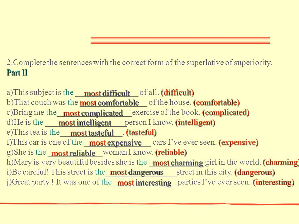 2.Complete the sentences with the correct form of the superlative of superiority.