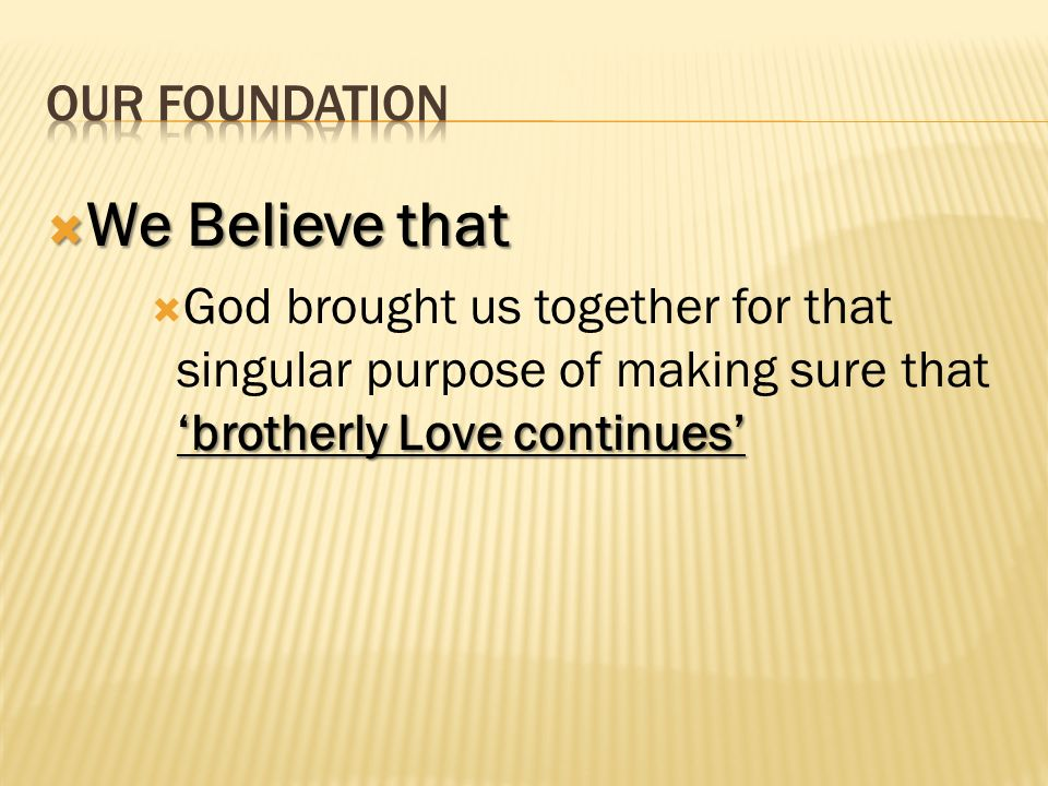 We Believe that OUR FOUNDATION