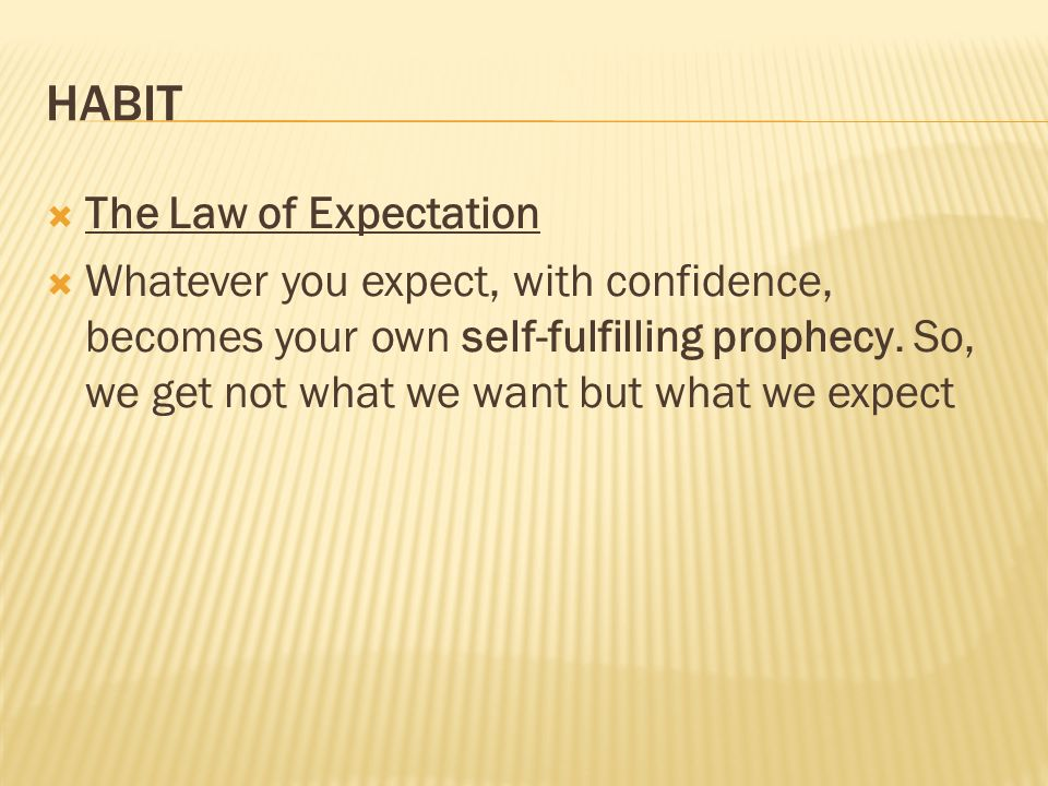 HABIT The Law of Expectation