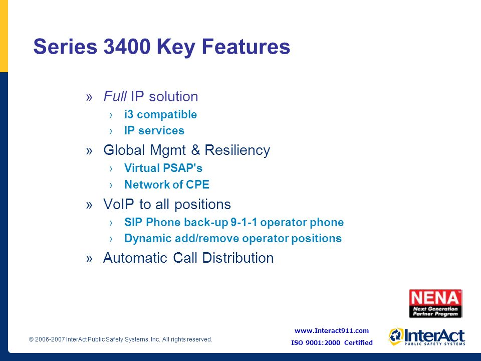 Series 3400 Key Features Full IP solution Global Mgmt & Resiliency