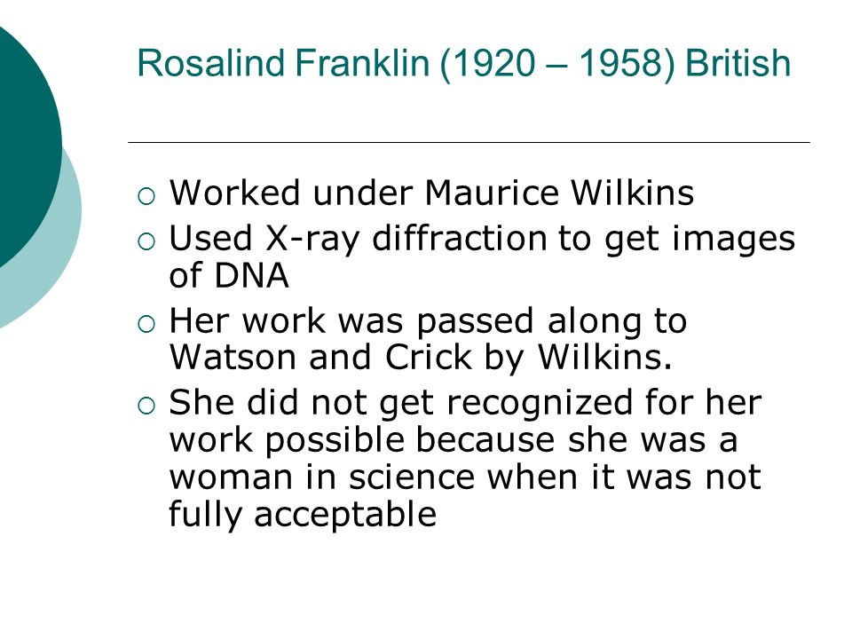 Rosalind Franklin (1920 – 1958) British
