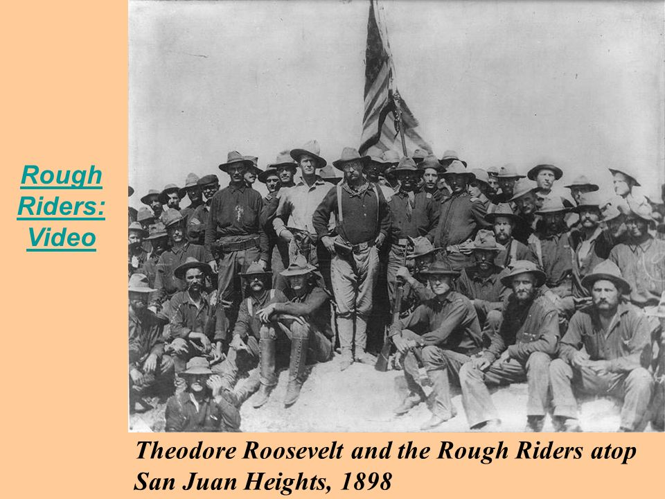 Rough Riders: Video Theodore Roosevelt and the Rough Riders atop San Juan Heights, 1898