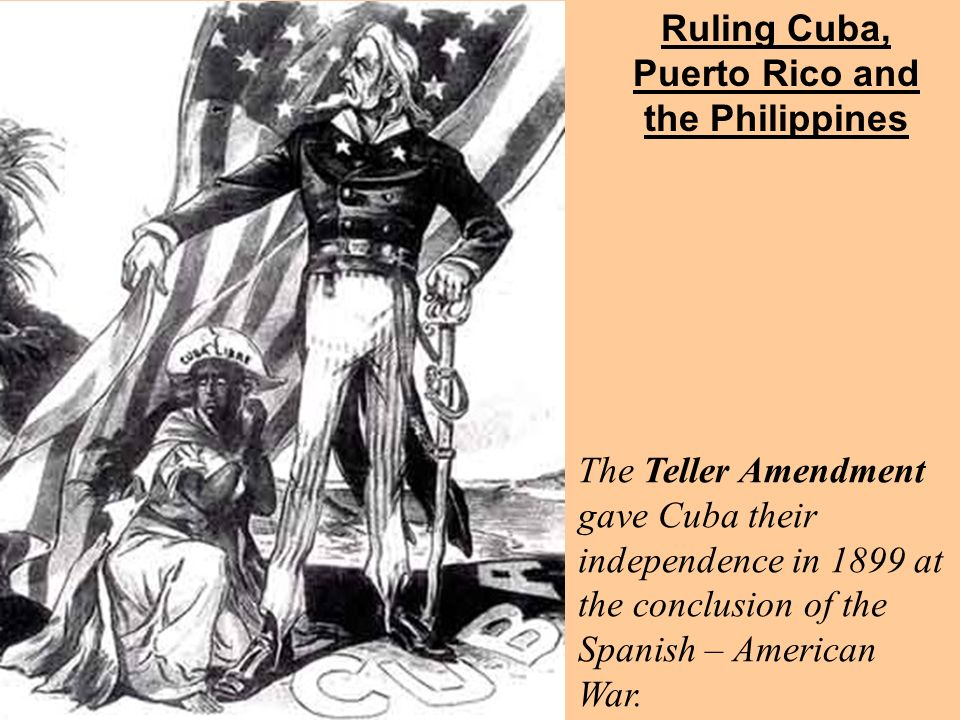 Ruling Cuba, Puerto Rico and the Philippines