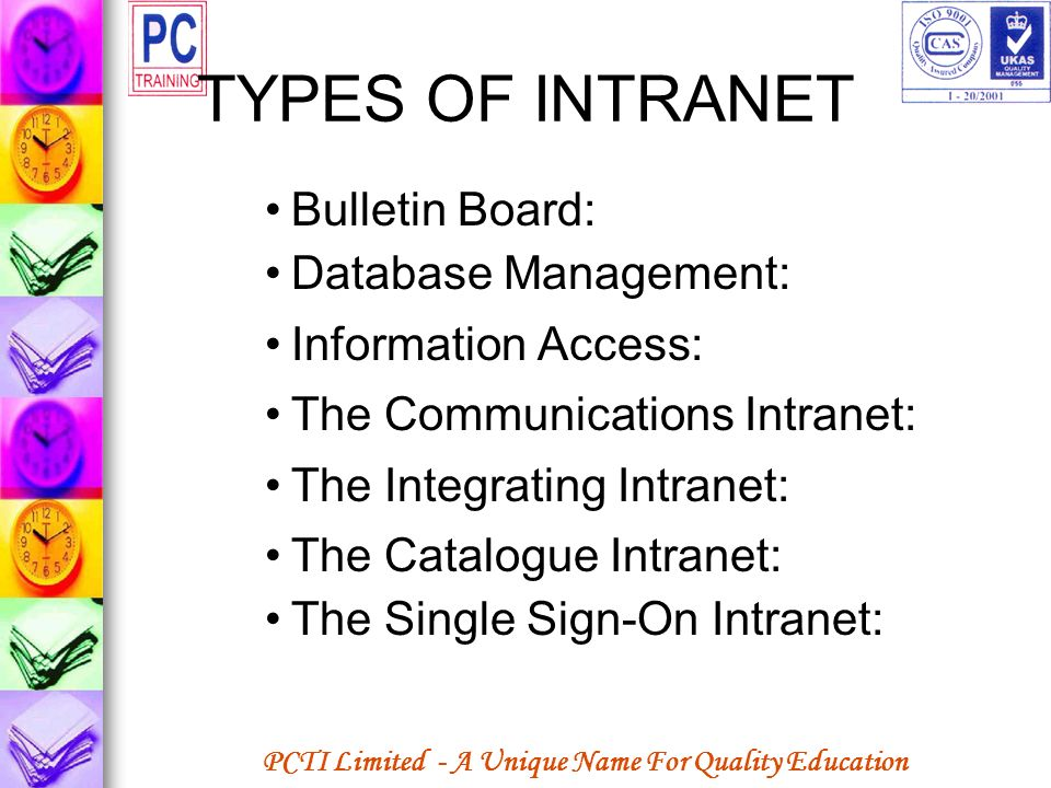 TYPES OF INTRANET Bulletin Board: Database Management: